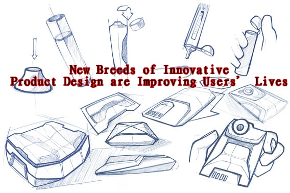 New Breeds of Innovative Product Design are Improving Users' Lives