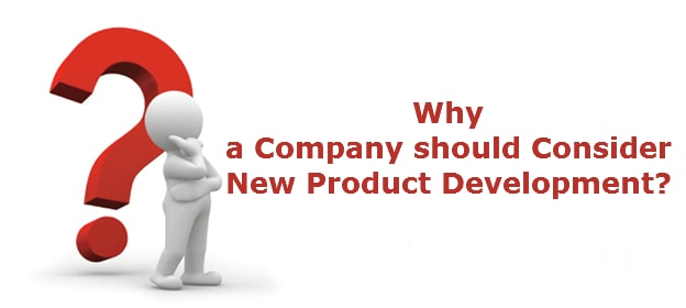 Why a Company should Consider New Product Development in 2015