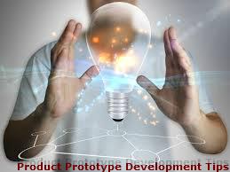 Useful Product Prototype Development Tips