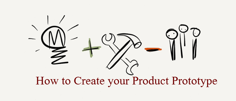 How to Create your Product Prototype