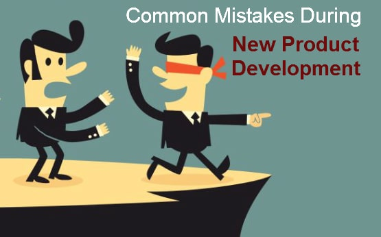 Common Mistakes During New Product Development